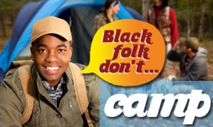 Black Folk Don't: Camp
